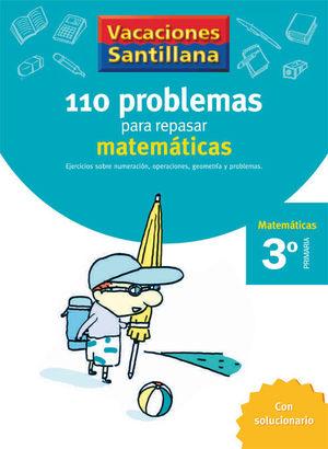 3EP CUADERNO MATEMATICAS 06 110 PROBLEMAS PARA REPASAR SANTILLANA