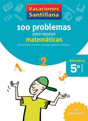 5EP CUADERNO MATEMATICAS 06 100 PROBLEMAS PARA REPASAR