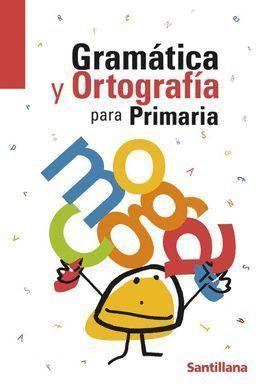GRAMATICA Y ORTOGRAFIA PRIMARIA