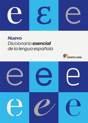 NUEVO DICCIONARIO ESENCIAL DE LA LENGUA ESPAÑOLA SANTILLANA 2015