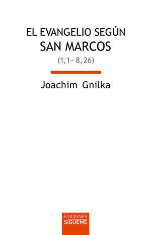 EVANGELIO SEGUN SAN MARCOS, EL  VOL. I (MC 1, 1-8, 26)