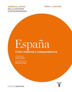 ESPAÑA CRISIS IMPERIAL E INDEPENDENCIA TOMO I