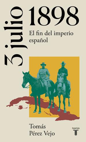 3 DE JULIO DE 1898. EL FIN DEL IMPERIO E