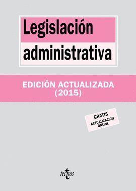LEGISLACIÓN ADMINISTRATIVA 2015 TECNOS