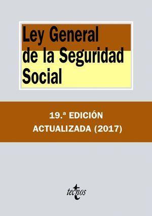 LEY GENERAL DE LA SEGURIDAD SOCIAL 2017 TECNOS