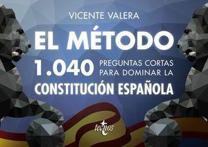 EL M�TODO.1040 PREGUNTAS CORTAS PARA DOMINAR LA CONSTITUCI�N ESPA�OLA
