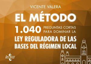 EL M�TODO 1040 PREGUNTAS CORTAS PARA DOMINAR LA LEY DE BASES DE R�GIMEN LOCAL
