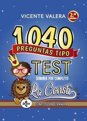 1040 PREGUNTAS TIPO TEST LA CONSTITUCIÓN