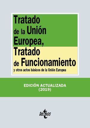 TRATADO DE LA UNIÓN EUROPEA, TRATADO DE FUNCIONAMIENTO 2019 TECNOS