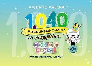 1040 PREGUNTAS CORTAS EN «CUQUIFICHAS» CÓDIGO PENAL