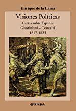 VISIONES POLÍTICAS /CARTAS SOBRE ESPAÑA: GUISTINIANI-CONSALVI 1817-1823