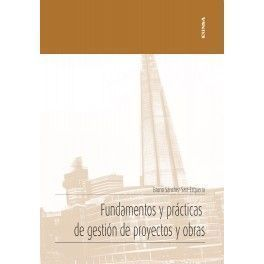 FUNDAMENTOS Y PRÁCTICAS DE GESTIÓN DE PROYECTOS Y OBRAS