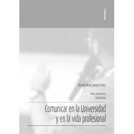 COMUNICAR EN LA UNIVERSIDAD Y EN LA VIDA PROFESIONAL