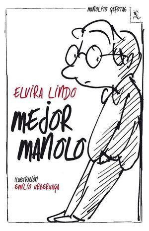MEJOR MANOLO (MANOLITO GAFOTAS)