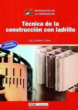 TECNICA DE LA CONSTRUCCION CON LADRILLO