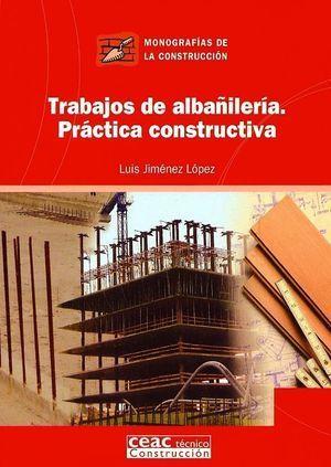 TRABAJOS DE ALBAÑILERIA. PRACTICA CONSTRUCTIVA