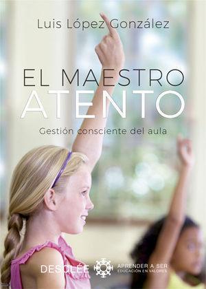 EL MAESTRO ATENTO. GESTIÓN CONSCIENTE DEL AULA