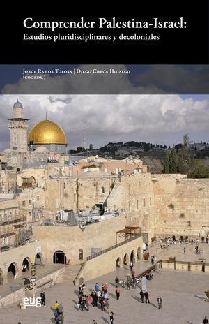 COMPRENDER PALESTINA-ISRAEL: ESTUDIOS PLURIDISCIPLINARES Y DECOLONIALES