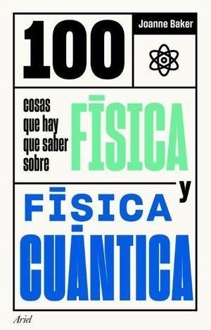#100 COSAS QUE HAY QUE SABER SOBRE FÍSICA Y FÍSICA CUÁNTICA