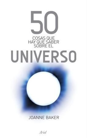 50 COSAS QUE HAY QUE SABER SOBRE EL UNIVERSO