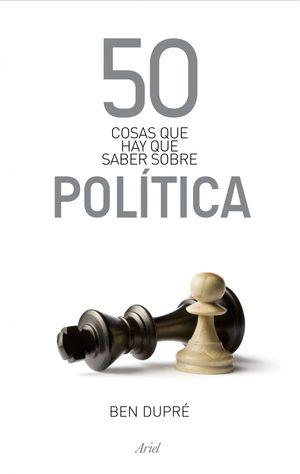 50 COSAS QUE HAY QUE SABER SOBRE POLÍTICA
