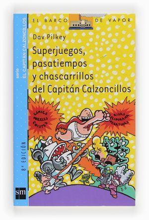 SUPERJUEGOS PASATIEMPOS Y CHASCARRILLOS DEL CAPITAN CALZONCILLOS