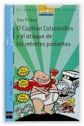 CAPITAN CALZONCILLOS Y EL ATAQUE DE LOS RETRETES PARLANTES, EL