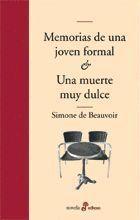 MEMORIAS DE UNA JOVEN FORMAL / UNA MUERTE MUY DULCE