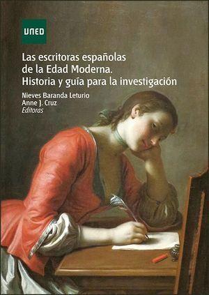 LAS ESCRITORAS ESPAÑOLAS DE LA EDAD MODERNA. HISTORIAY GUÍA PARA LA INVESTIGACIÓN