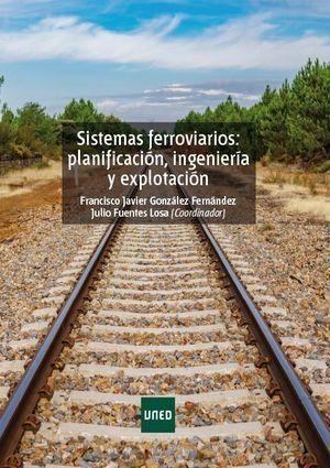 SISTEMAS FERROVIARIOS: PLANIFICACIÓN, INGENIERÍA Y EXPLOTACIÓN