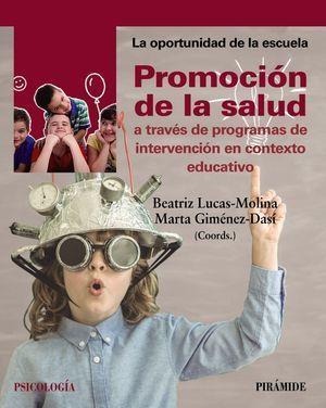 PROMOCIÓN DE LA SALUD A TRAV�S DE PROGRAMAS DE INTERVENCIÓN EN CONTEXTO EDUCATIV