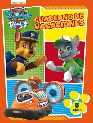PAW PATROL. CUADERNO DE VACACIONES - 6 AÑOS