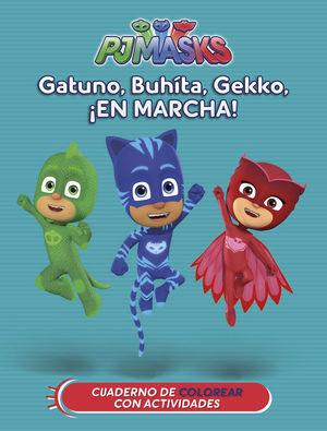 GATUNO, BUHÍTA, GEKKO, ¡EN MARCHA!