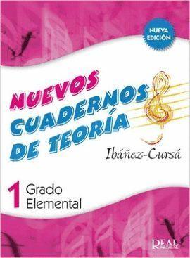 NUEVOS CUADERNOS  DE TEORIA MUSICAL 1 GRADO ELEMENTAL REAL MUSICAL