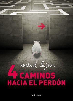 CUATRO CAMINOS HACIA EL PERDÓN