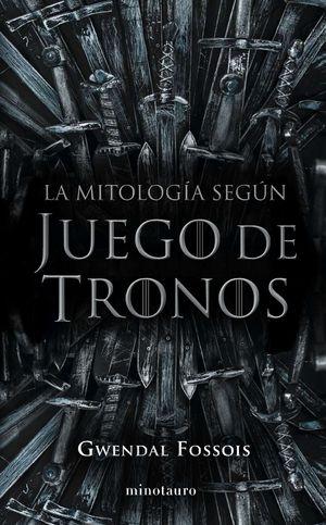 LA MITOLOGÍA SEGÚN JUEGO DE TRONOS