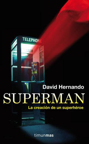 SUPERMAN, LA CREACION DE UN SUPERHEROE