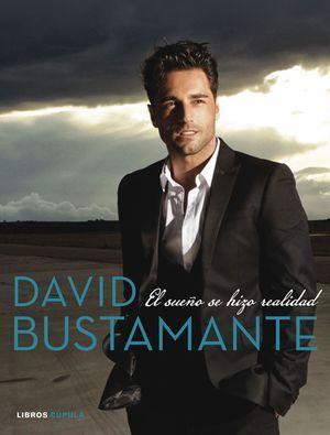 DAVID BUSTAMANTE. EL SUEÑO SE HIZO REALIDAD