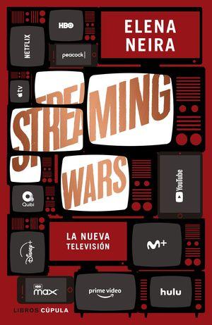 STREAMING WARS LA NUEVA TELEVISION