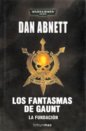 FANTASMAS DE GAUNT LA FUNDACION