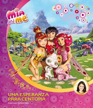 UNA ESPERANZA PARA CENTOPIA (MIA AND ME. PRIMERAS LECTURAS 2)