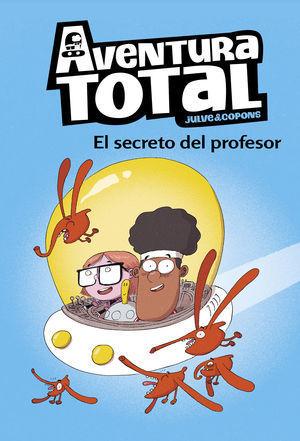 EL SECRETO DEL PROFESOR (AVENTURA TOTAL)