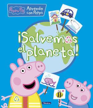 ¡SALVEMOS EL PLANETA! (PEPPA PIG. DIDÁCTICOS)