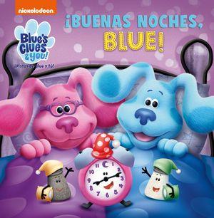 ¡BUENAS NOCHES, BLUE! (LAS PISTAS DE BLUE Y TÚ)
