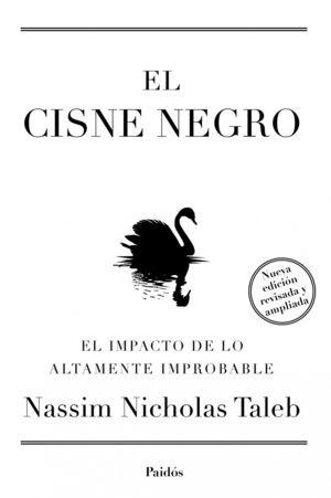 EL CISNE NEGRO.NUEVA EDICION AMPLIADA Y REVISADA