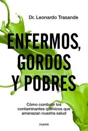 ENFERMOS, GORDOS Y POBRES