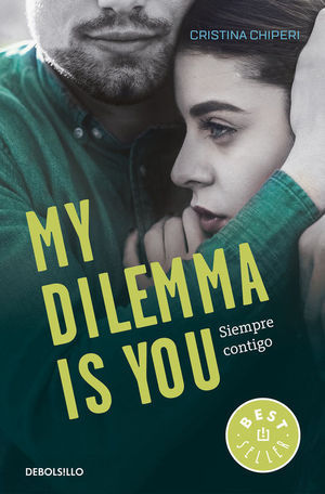 MY DILEMMA IS YOU. SIEMPRE CONTIGO