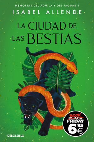 LA CIUDAD DE LAS BESTIAS (BLACK FRIDAY) (MEMORIAS DEL ÁGUILA Y DEL JAGUAR 1)