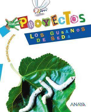 1EI PROYECTO 5 LOS GUSANOS DE SEDA ANAYA 2010