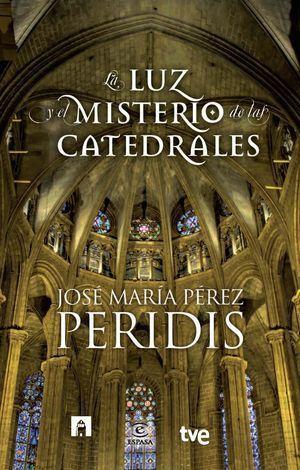 LUZ Y EL MISTERIO DE LAS CATEDRALES  LA